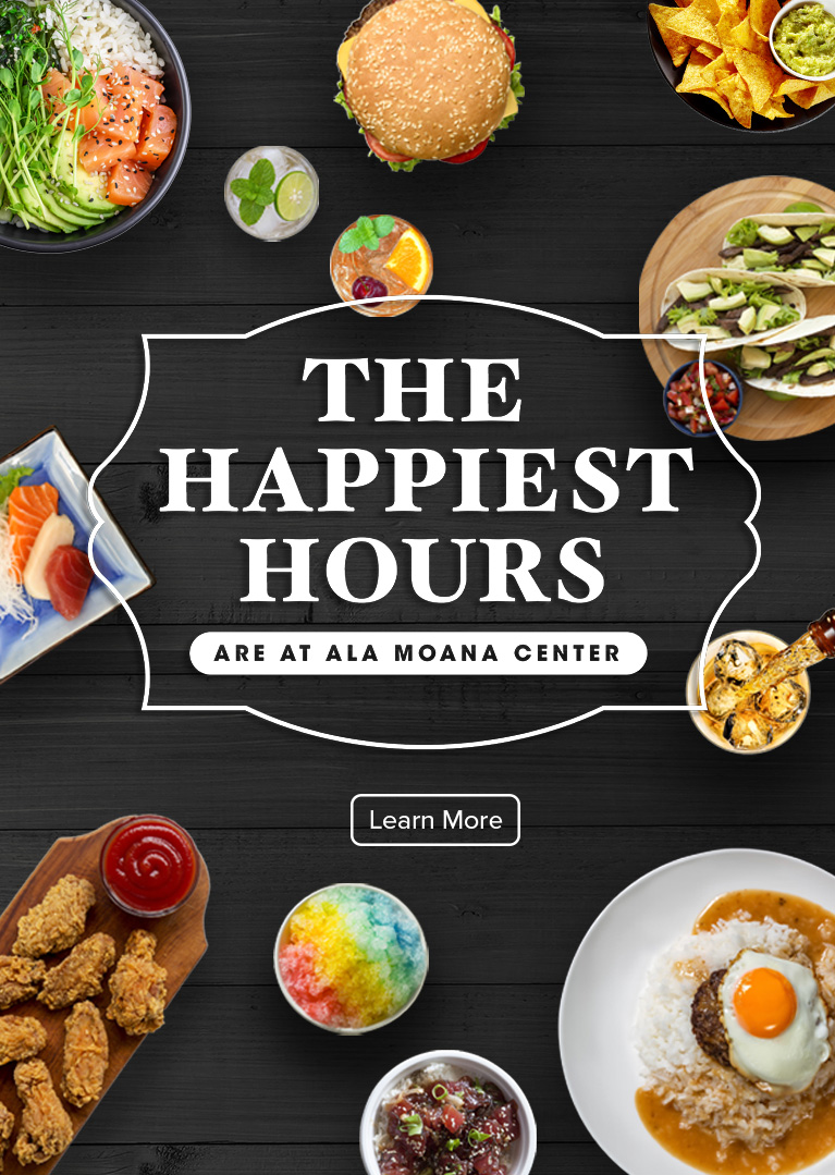 The Happiest Hours are at Ala Moana Center